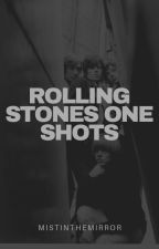 The Rolling Stones One-Shots by mistinthemirror