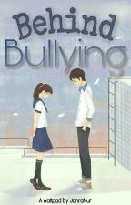 Behind Bullying [On Hold] by JahraNur