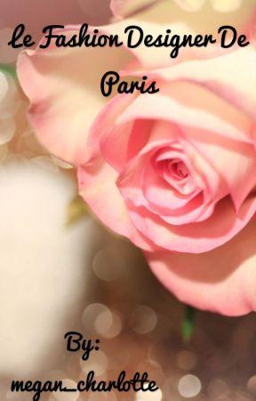 Le Fashion Designer De Paris by megan_charlotte