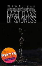Last Days Of Sadness by WawaLiyaa