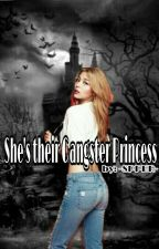 She's their Gangster Princess (Princess Series #1) by -SPPHR-