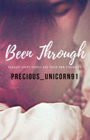Been Through by precious_unicorn91