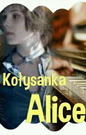 Kołysanka Alice Rozdział 11 Wattpad