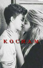 K. O. C. H. A. M. by EvilGirl21