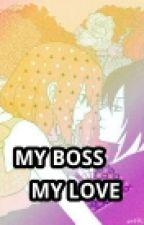 My Boss My Love by Tsuyu_Hasegawa