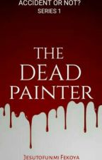 The Dead Painter by JEMMA7