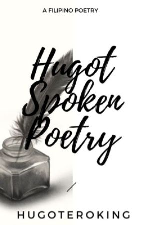 Hugot Spoken Poetry (COMPLETED) - Letrang A