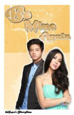 Be Mine Again♥ (Kathniel) by iiHope