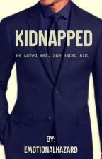 Kidnapped✔ by emotionalhazard