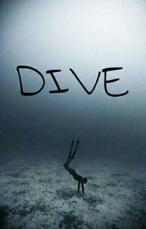 Dive (Book of Poems) by AllTheLoveIsEnough