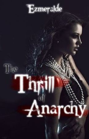 The Thrill Of Anarchy by Ezmeralde