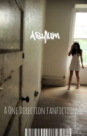 Asylum {One Direction Fan Fiction} by mindlesswanderings