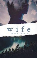 Wife (Broken Dreams 3) by imtiazsarah