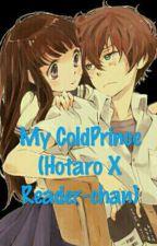 My cold prince(Hotaro X Reader-chan~)_ by Akire_yoongi