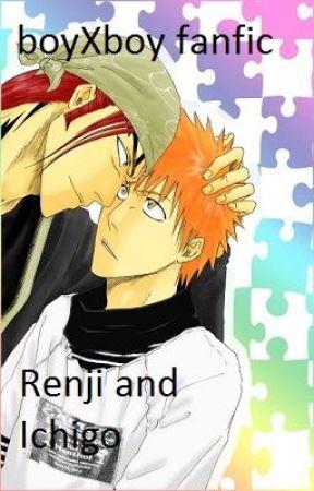 Renji and Ichigo (boyXboy fanfic) - WattpadIchigo X Renji