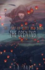 The Art of Light and Dark: The Opening (prev; Lost Souls and Broken Worlds) by paynthomas