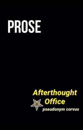 Prose from Afterthought Office by afterthoughtoffice
