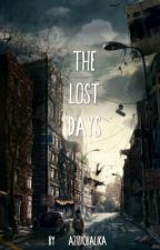 The Lost Days by aziziiqbalika