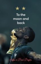 To the moon and back | Sofia x Paul Pogba by floremidable