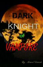 DARK KNIGHT OF VAMPIRE by masrul_ulul12