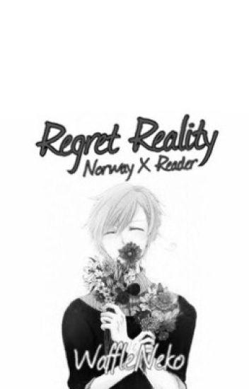 Regret Reality (Norway X Reader) - I n F l o r i d a - Wattpad