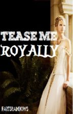 Tease Me Royally by fartsrainbows
