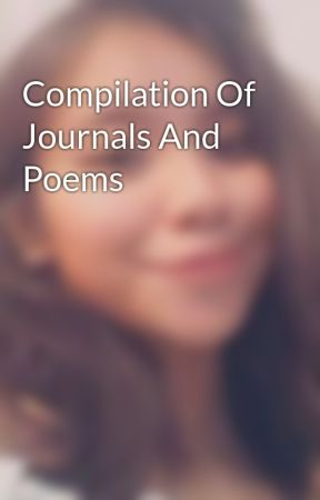 Compilation Of Journals And Poems by CLAIRESARMIENTO23