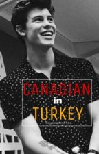 CANADIAN IN TURKEY / Mendes  by bayansaderuffles