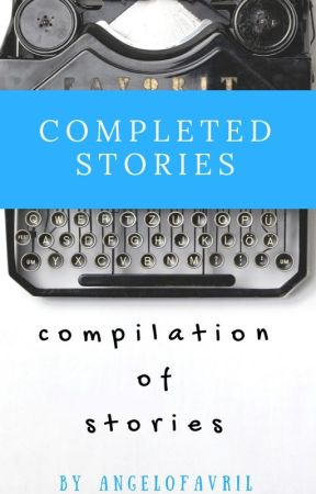 Completed Stories by angelofavril