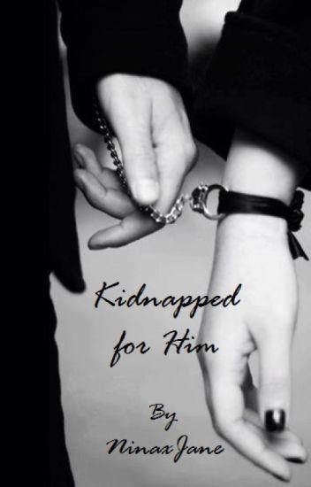Kidnapped for Him [JB] (Porwana dla niego)