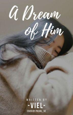 A Dream Of Him by -Viel-