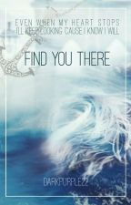 Find You There by DarkPurple_22