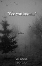 """""""See You Soon...""""  // SHORT STORY \\ by LilxBean"""