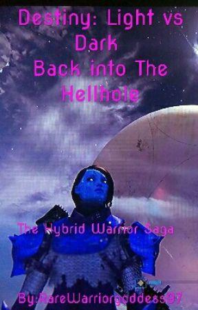 Destiny: Light vs Dark: Back into The Hellhole by RareWarriorgoddess97