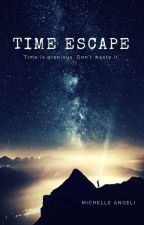 Time Escape by michelleangeli94