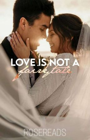 Love Is Not A Fairytale | under major editing by _rosereads_