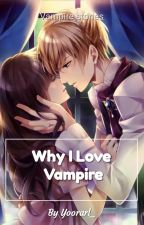 Why I Love Vampire? (END) by ChikiraKuro