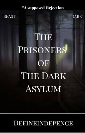 The Prisoners of The Dark Asylum by defineindependence