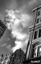 The Baths of Times Square by jojoy7