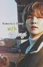 Romantic story with yoongi by fitrielsya