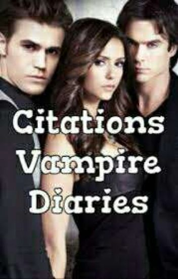 Citations Vampire Diaries Blairforever Wattpad