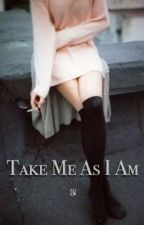 Take Me As I Am || D.W by vintagelaurent