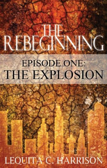 The Rebeginning {An Apocalypse Story} On HOLD