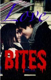 Love Bites(BOOK 1-Bites series) by Piborose143