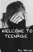 WELCOME TO TEENAGE!!  #wattys2017  by navya_2601