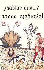 ¿Sabías que...? Época Medieval by WattMedieval