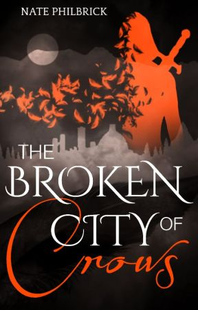 The Broken City of Crows by NatePhilbrick