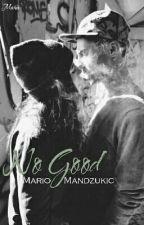 No Good || Mario Mandzukic by Mery_Me_