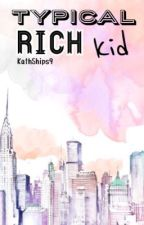 «Typical Rich Kid» [A GARRANCE FANFIC] ||ON HOLD|| by KathShips9