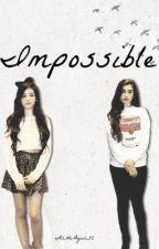Impossible (Camren) by damnregui